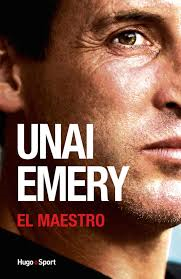 Unai Emery, El Maestro - Source [6]